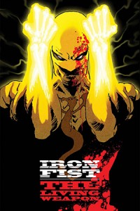 Iron Fist The Living Weapon #1